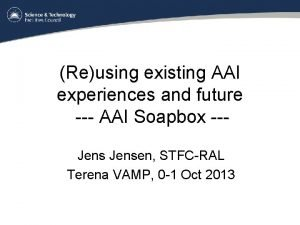 Reusing existing AAI experiences and future AAI Soapbox