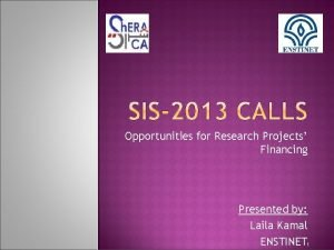 Opportunities for Research Projects Financing Presented by Laila