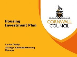 Housing Investment Plan Louise Dwelly Strategic Affordable Housing