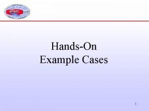 HandsOn Example Cases 1 HandsOn Example Cases The