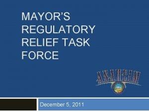 MAYORS REGULATORY RELIEF TASK FORCE December 5 2011