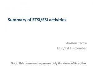 Summary of ETSIESI activities Andrea Caccia ETSIESI TB