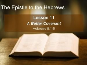 The Epistle to the Hebrews Lesson 11 A