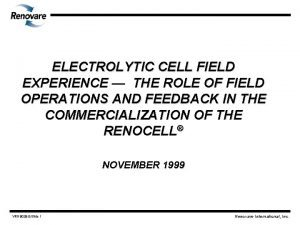 ELECTROLYTIC CELL FIELD EXPERIENCE THE ROLE OF FIELD