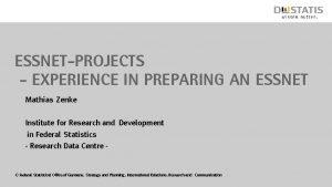 ESSNetProjects Experience in preparing an Essnet Mathias Zenke