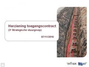 Herziening toegangscontract 3 e Strategische stuurgroep 07112016 Agenda