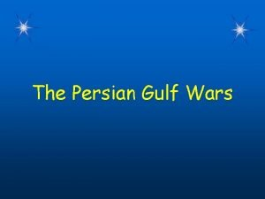 The Persian Gulf Wars WarmUp Questions CPS Questions