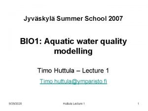 Jyvskyl Summer School 2007 BIO 1 Aquatic water