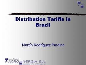 Distribution Tariffs in Brazil Martn Rodrguez Pardina Brazil