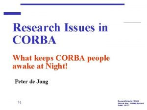 Research Issues in CORBA What keeps CORBA people