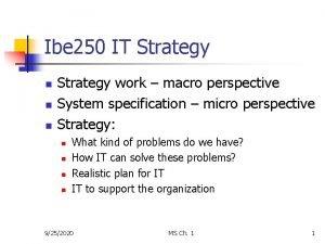 Ibe 250 IT Strategy n n n Strategy