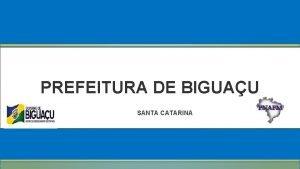 PREFEITURA DE BIGUAU SANTA CATARINA INDICADORES ECONOMICOS rea