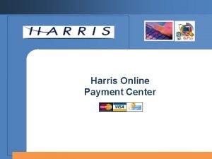 Harris Online Payment Center Online Payment Center Online