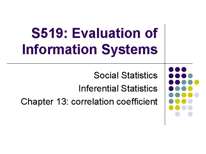 S 519 Evaluation of Information Systems Social Statistics