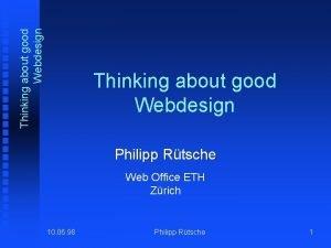 Thinking about good Webdesign Philipp Rtsche Web Office
