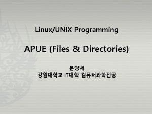 LinuxUNIX Programming APUE Files Directories IT stat APUE