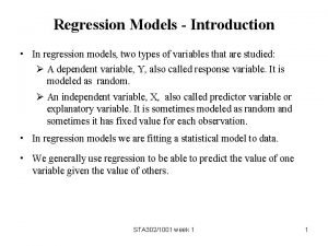 Regression Models Introduction In regression models two types