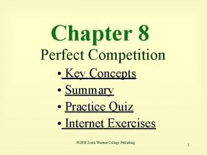 Chapter 8 Perfect Competition Key Concepts Summary Practice
