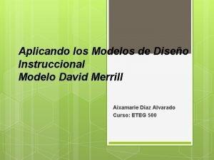 Aplicando los Modelos de Diseo Instruccional Modelo David