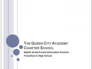 THE QUEEN CITY ACADEMY CHARTER SCHOOL Eighth Grade