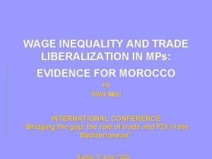 WAGE INEQUALITY AND TRADE LIBERALIZATION IN MPs EVIDENCE