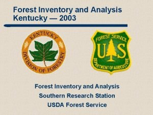 Forest Inventory and Analysis Kentucky 2003 Forest Inventory