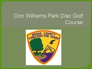 Don Williams Park Disc Golf Course Disc Golf