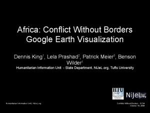 Africa Conflict Without Borders Google Earth Visualization Dennis
