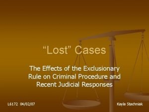 Lost Cases The Effects of the Exclusionary Rule