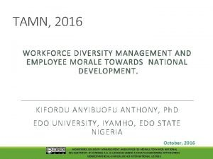 TAMN 2016 WORKFORCE DIVERSITY MANAGEMENT AND EMPLOYEE MORALE