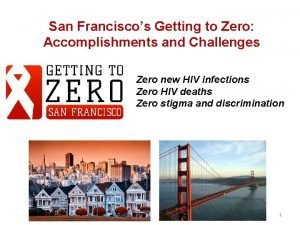 San Franciscos Getting to Zero Accomplishments and Challenges