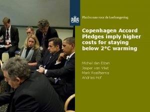Copenhagen Accord Pledges imply higher costs for staying