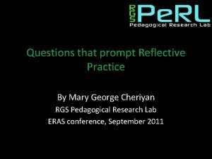 Questions that prompt Reflective Practice By Mary George