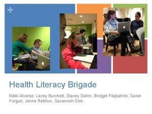 Health Literacy Brigade Nikki Alvarez Lacey Burchett Stacey