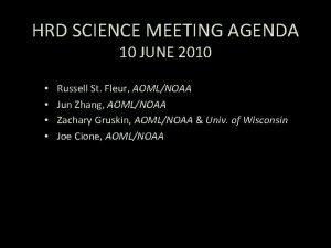 HRD SCIENCE MEETING AGENDA 10 JUNE 2010 Russell