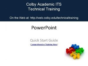 Colby Academic ITS Technical Training On the Web