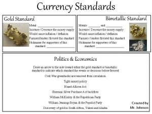 Currency Standards Bimetallic Standard Gold Standard Metal Increase