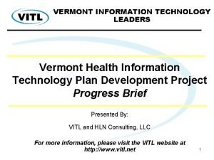 VERMONT INFORMATION TECHNOLOGY LEADERS Vermont Health Information Technology