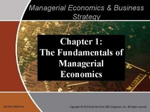 Managerial Economics Business Strategy Chapter 1 The Fundamentals