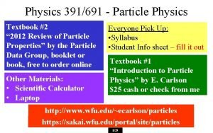 Physics 391691 Particle Physics Textbook 2 2012 Review