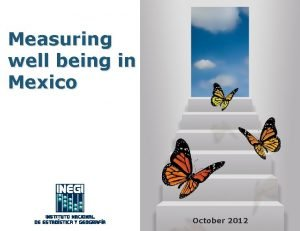 Measuring well being in Mexico October 2012 Addictions