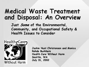 Medical Waste Treatment and Disposal An Overview Just