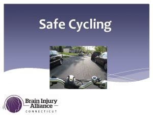 Safe Cycling Safe Cycling Question 1 TRUE OR