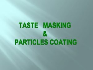 WHAT IS TASTE Four main taste perceptions salt