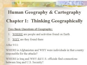 Human Geography Cartography Chapter 1 Thinking Geographically Two