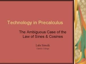Technology in Precalculus The Ambiguous Case of the