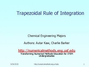 Trapezoidal Rule of Integration Chemical Engineering Majors Authors