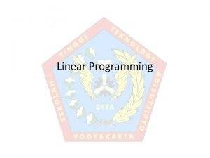 Linear Programming Pengantar Masalah programming berkaitan dengan penggunaan