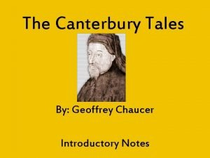 The Canterbury Tales By Geoffrey Chaucer Introductory Notes