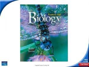 Biology Slide 1 of 50 Copyright Pearson Prentice